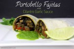 Portobello Fajita with Cilantro Garlic Sauce