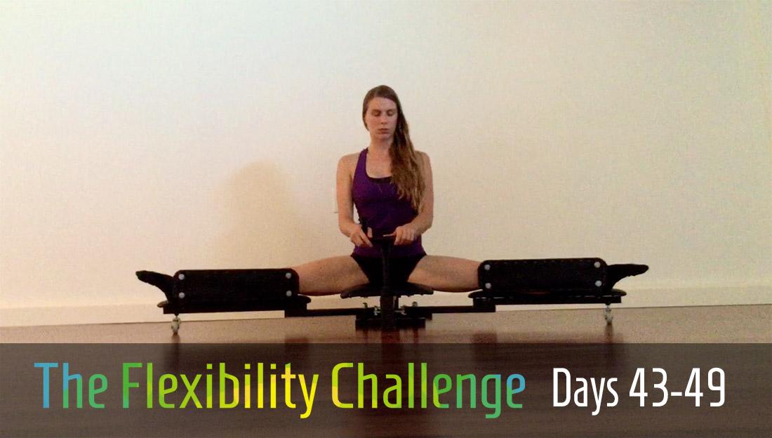 The Flexibility Challenge days 43-49
